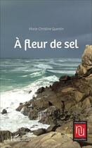 Couverture du livre « A Fleur De Sel » de Quentin Marie Christ aux éditions Harmattan