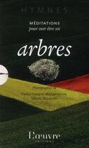 Couverture du livre « Arbres ; méditations pour oser être soi » de Anne Tardy aux éditions L'oeuvre