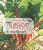 Couverture du livre « Jardiner sans produit chimique » de Sandra Lefrancois aux éditions Massin