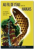Couverture du livre « Au fil de l'eau ; haikais » de Collectif aux éditions Fayard/mille Et Une Nuits