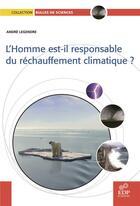 Couverture du livre « L'homme est-il responsable du réchauffement climatique ? » de A Legendre aux éditions Edp Sciences
