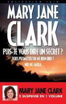 Couverture du livre « Puis-je vous dire un secret ? vous promettez de ne rien dire ? nul ne saura » de Mary Jane Clark aux éditions Archipel