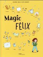 Couverture du livre « Magic Félix » de Vidal Severine/Consi aux éditions Jungle
