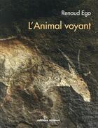 Couverture du livre « L'animal voyant » de Renaud Ego aux éditions Errance