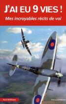 Couverture du livre « J'ai eu neuf vies » de Neil Williams aux éditions Altipresse
