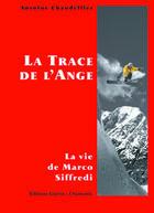 Couverture du livre « La trace de l'ange ; la vie de Marco Siffredi » de Antoine Chandellier aux éditions Guerin