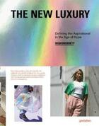 Couverture du livre « The new luxury ; defining the aspirational in the age of hype ... » de Highsnobiety aux éditions Dgv