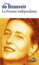 Couverture du livre « La femme indépendante » de Beauvoir Simone aux éditions Gallimard