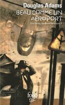 Couverture du livre « Dirk Gently, détective holistique T.2 ; beau comme un aéroport » de Douglas Adams aux éditions Gallimard