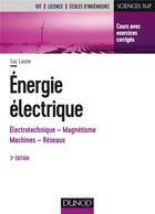 Couverture du livre « Énergie électrique ; notions fondamentales - machines - réseaux (3e édition) » de Luc Lasne aux éditions Dunod