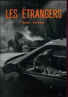 Couverture du livre « Les étrangers » de Eric Pessan et Solminihac aux éditions Ecole Des Loisirs