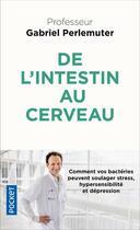 Couverture du livre « De l'intestin au cerveau » de Gabriel Perlemuter aux éditions Pocket