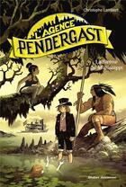 Couverture du livre « L'agence Pendergast ; la sirène du Mississippi » de Christophe Lambert et Florent Sacre aux éditions Didier Jeunesse