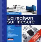 Couverture du livre « La maison sur mesure (2e édition) » de Dominique Rabin aux éditions Le Moniteur