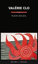 Couverture du livre « Plein soleil » de Valerie Clo aux éditions Buchet Chastel