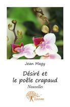 Couverture du livre « Désiré et le poêle crapaud » de Jean Magy aux éditions Edilivre-aparis