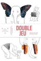 Couverture du livre « Double jeu ; dessin-collages de Tomi Ungerer » de Tomi Ungerer aux éditions Musees Strasbourg