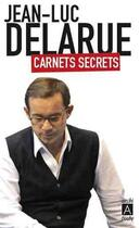Couverture du livre « Carnets secrets » de Jean-Luc Delarue aux éditions Archipel
