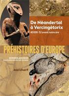Couverture du livre « Préhistoires d'Europe ; de Néandertal à Vercingétorix ; 40 000-52 avant notre ère » de Joel Cornette et Anne Lehoerff aux éditions Belin