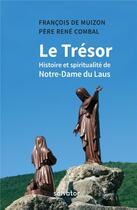 Couverture du livre « Le trésor ; histoire et spiritualité de Notre-Dame du Laus » de Rene Combal et Francois De Muizon aux éditions Salvator