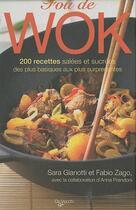 Couverture du livre « Fou de wok ; 200 recettes salées et sucrées des plus basiques aux plus surprenantes » de Anna Prandoni et Fabio Zago et Sara Gianotti aux éditions De Vecchi
