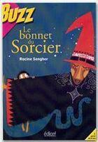 Couverture du livre « Le bonnet du sorcier » de Racine Senghor aux éditions Edicef