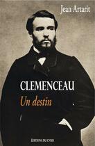 Couverture du livre « Clémenceau, un destin » de Jean Artarit aux éditions Cvrh
