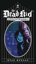 Couverture du livre « Dead Kid Detective Agency, The » de Evan Munday et Neil Peart aux éditions Ecw Press