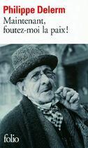 Couverture du livre « Maintenant, foutez-moi la paix ! » de Philippe Delerm aux éditions Gallimard