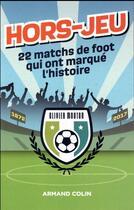 Couverture du livre « 22 matchs de foot qui ont fait l'histoire » de Olivier Mouton aux éditions Armand Colin