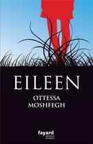 Couverture du livre « Eileen » de Ottessa Moshfegh aux éditions Fayard