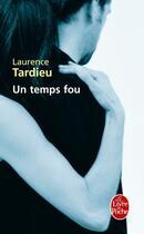 Couverture du livre « Un temps fou » de Tardieu-L aux éditions Lgf