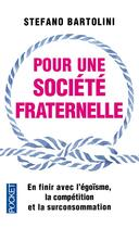 Couverture du livre « Pour une société fraternelle » de Stefano Bartolini aux éditions Pocket