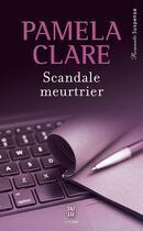Couverture du livre « Scandale meurtrier » de Pamela Clare aux éditions J'ai Lu
