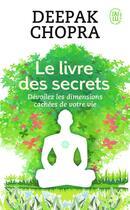 Couverture du livre « Le livre des secrets » de Deepak Chopra aux éditions J'ai Lu
