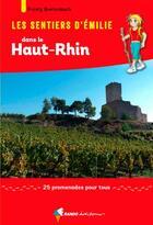 Couverture du livre « Les sentiers d'Emilie ; dans le Haut-Rhin » de Frantz Breitenbach aux éditions Rando Editions