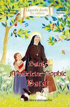 Couverture du livre « Sainte Madeleine - Sophie Barat » de Mauricette Vial-Andru et Roselyne Lesueur aux éditions Saint Jude