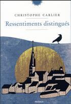 Couverture du livre « Ressentiments distingués » de Christophe Carlier aux éditions Phebus