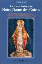 Couverture du livre « La toute puissante Notre Dame des Grâces ; l'infinie protection de la Vierge... » de Angel Adams aux éditions Bussiere