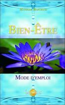 Couverture du livre « Bien-être ; mode d'emploi » de Mathilde Marchand aux éditions Helios