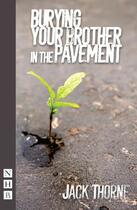 Couverture du livre « Burying Your Brother in the Pavement (NHB Modern Plays) » de Thorne Jack aux éditions Hern Nick Digital