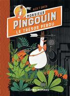 Couverture du livre « Monsieur Pingouin ; le trésor perdu » de Alex T. Smith aux éditions Pere Castor