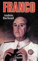 Couverture du livre « Franco » de Andree Bachoud aux éditions Fayard