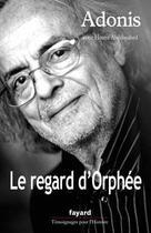 Couverture du livre « Le regard d'Orphée » de Adonis aux éditions Fayard