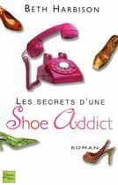 Couverture du livre « Les secrets d'une shoe addict » de Beth Harbison aux éditions Fleuve Noir