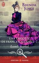 Couverture du livre « Une enquête de Francesca Cahill t.7 ; lundi mortel » de Brenda Joyce aux éditions J'ai Lu