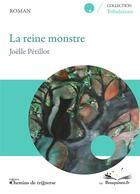 Couverture du livre « La reine monstre » de Joelle Petillot aux éditions Chemins De Traverse