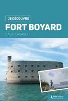 Couverture du livre « Je découvre Fort-Boyard » de David Canard aux éditions Geste