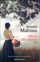Couverture du livre « Marie des Adrets » de Antonin Malroux aux éditions Calmann-levy
