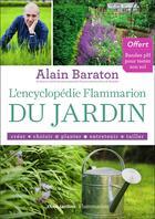 Couverture du livre « L'encyclopédie flammarion du jardin » de Alain Baraton aux éditions Flammarion